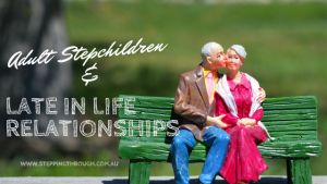 Adult stepchildren and 'late-in-life' relationships